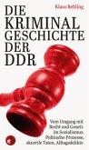 Die Kriminalgeschichte der DDR (Mängelexemplar)