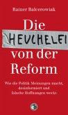 Die Heuchelei von der Reform (Mängelexemplar)