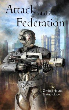 Attack of the Federation (eBook, ePUB) - Publishing, Zimbell House; Brady, Oliver; Morgan, Owen; Morgan, Vincent; Morley, K. T.; Runnels, Kate; Smith-Lee, D. L.