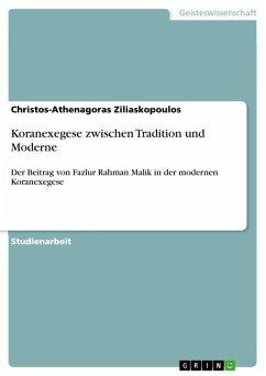 Koranexegese zwischen Tradition und Moderne (eBook, ePUB) - Ziliaskopoulos, Christos-Athenagoras