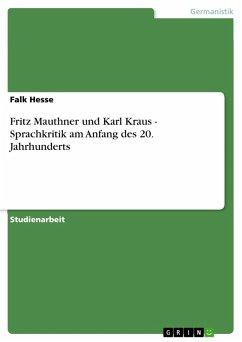 Fritz Mauthner und Karl Kraus - Sprachkritik am Anfang des 20. Jahrhunderts (eBook, ePUB)