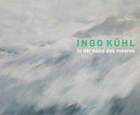 Ingo Kühl - In der Nähe des Meeres