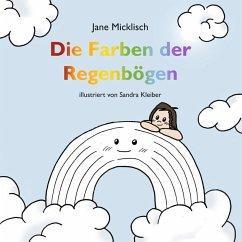 Die Farben der Regenbögen (eBook, ePUB)