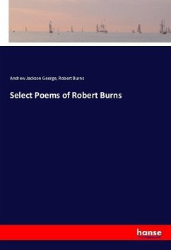 Select Poems of Robert Burns - George, Andrew Jackson; Burns, Robert