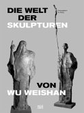 Die Welt der Skulpturen von Wu Weishan