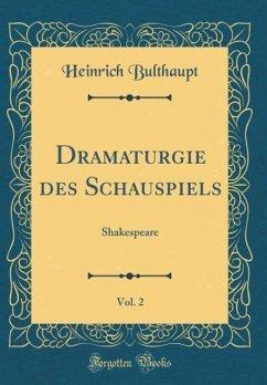 Dramaturgie des Schauspiels, Vol. 2