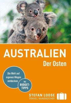 Stefan Loose Reiseführer Australien, Der Osten (eBook, PDF) - Dehne, Anne; Melville, Corinna