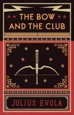 The Bow and the Club (eBook, ePUB)
