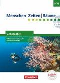 Menschen-Zeiten-Räume - Geographie Band 3: 9./10. Schuljahr - Differenzierende Ausgabe Baden-Württemberg -Schülerbuch