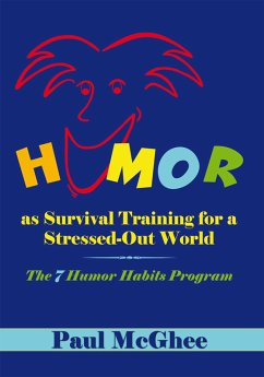 Humor as Survival Training for a Stressed-Out World (eBook, ePUB)