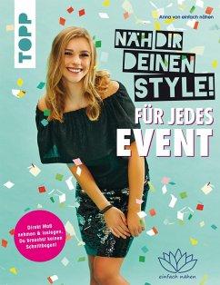 Näh dir deinen Style! Für jedes Event (eBook, PDF) - Nähen, Anna einfach von
