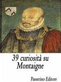 39 curiosità su Montaigne (eBook, ePUB)