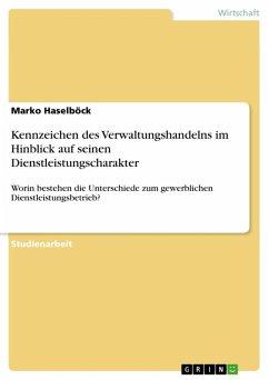Kennzeichen des Verwaltungshandelns im Hinblick auf seinen Dienstleistungscharakter (eBook, ePUB)