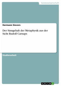 Der Sinngehalt der Metaphysik aus der Sicht Rudolf Carnaps (eBook, ePUB)