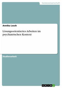 Lösungsorientiertes Arbeiten im psychiatrischen Kontext (eBook, ePUB)
