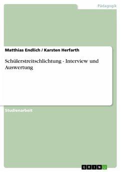 Schülerstreitschlichtung - Interview und Auswertung (eBook, ePUB)