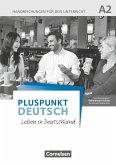 Pluspunkt Deutsch A2: Gesamtband - Allgemeine Ausgabe - Handreichungen für den Unterricht mit Kopiervorlagen