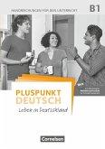 Pluspunkt Deutsch B1: Gesamtband - Allgemeine Ausgabe - Handreichungen für den Unterricht mit Kopiervorlagen (2. Ausgabe)