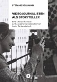 Videojournalisten als Storyteller (eBook, PDF)
