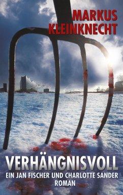 Verhängnisvoll / Jan Fischer und Charlotte Sander Bd.1