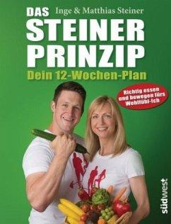 Das Steiner Prinzip - Dein 12-Wochen-Plan (Mängelexemplar) - Steiner, Inge; Steiner, Matthias