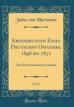 Erinnerungen Eines Deutschen Offiziers, 1848 bis 1871, Vol. 1