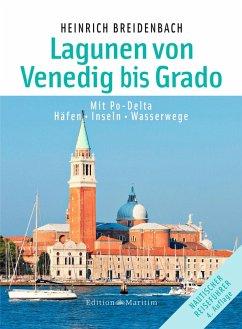 Die Lagunen von Venedig bis Grado (eBook, PDF) - Breidenbach, Heinrich