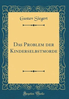 Das Problem der Kinderselbstmorde (Classic Reprint)