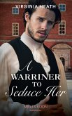 A Warriner To Seduce Her (Mills & Boon Historical) (The Wild Warriners, Book 4) (eBook, ePUB)