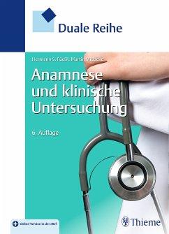 Duale Reihe Anamnese und Klinische Untersuchung (eBook, ePUB) - Füeßl, Hermann; Middeke, Martin
