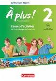 À plus ! - Nouvelle édition - Bayern Band 2: 7. Jahrgangsstufe - Carnet d'activités mit Audios und Videos online