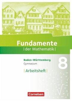 Fundamente der Mathematik 8. Schuljahr - Baden-Württemberg - Arbeitsheft mit Lösungen