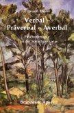 Verbal - Präverbal - Averbal