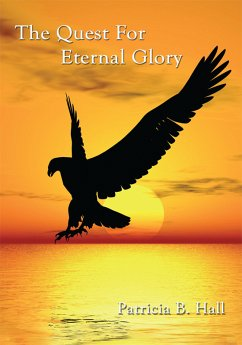 The Quest for Eternal Glory (eBook, ePUB)