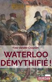 Waterloo démythifié ! (eBook, ePUB)