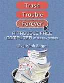 A Trouble Free Computer in 5 Easy Steps (eBook, ePUB)