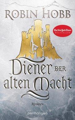 Diener der alten Macht / Das Erbe der Weitseher Bd.1 - Hobb, Robin