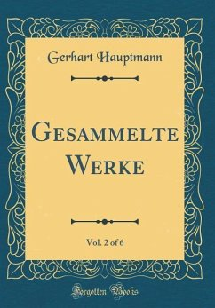 Gesammelte Werke, Vol. 2 of 6 (Classic Reprint)