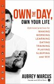 Own the Day, Own Your Life: Optimised practices for waking, working, learning, eating, training, playing, sleeping and sex (eBook, ePUB)