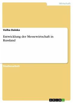 Entwicklung der Messewirtschaft in Russland (eBook, ePUB)