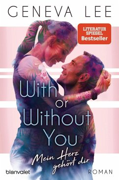 With or Without You - Mein Herz gehört dir / Girls in Love Bd.2 - Lee, Geneva