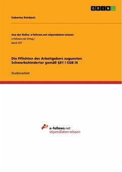 Die Pflichten des Arbeitgebers zugunsten Schwerbehinderter gemäß §81 I SGB IX (eBook, ePUB)