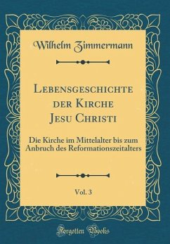 Lebensgeschichte der Kirche Jesu Christi, Vol. 3