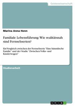 Familiale Lebensführung: Wie realitätsnah sind Fernsehserien? (eBook, ePUB)