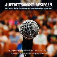 Auftrittsangst besiegen: Mit mehr Selbstbewusstsein vor Menschen sprechen (MP3-Download) - Lynen, Patrick