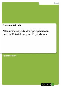 Allgemeine Aspekte der Sportpädagogik und die Entwicklung im 19. Jahrhundert (eBook, ePUB)