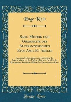 Sage, Metrik und Grammatik des Altfranzösischen Epos Amis Et Amiles