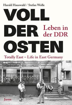 Voll der Osten / Totally East - Hauswald, Harald; Wolle, Stefan