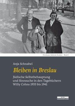 Bleiben in Breslau (eBook, PDF) - Schnabel, Anja