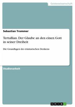 Tertullian. Der Glaube an den einen Gott in seiner Dreiheit (eBook, ePUB)